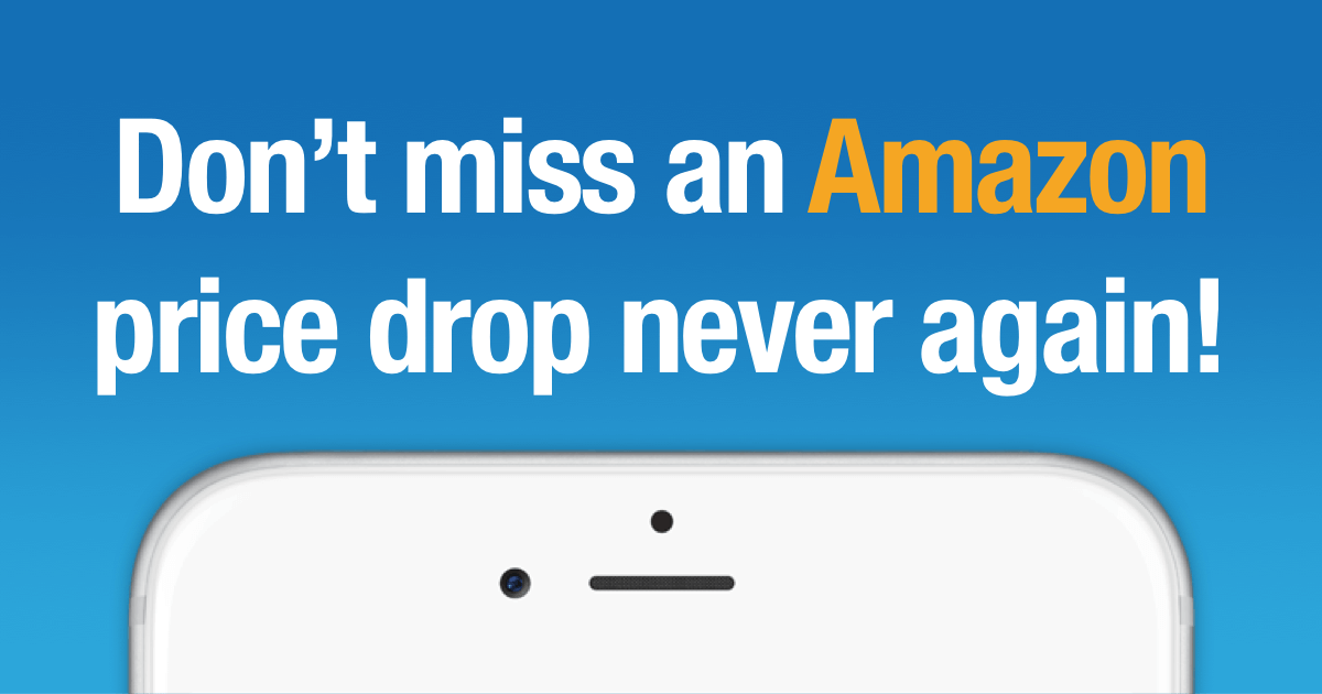 DON'T MISS AN AMAZON PRICE DROP NEVER AGAIN!